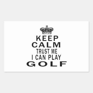 Keep Calm Trust Me I Can Play Golf Sticker