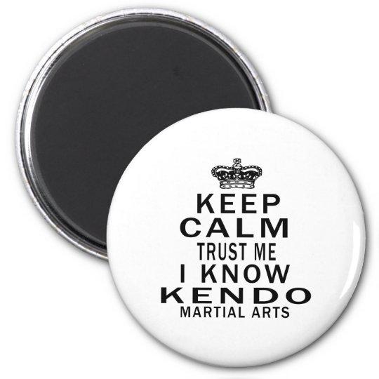 Keep Calm Trust Me I Know Kendo Martial Arts 6 Cm Round Magnet
