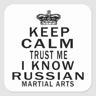 Keep Calm Trust Me I Know Russian Martial Arts Stickers