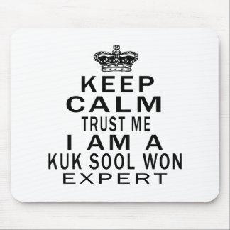 Keep calm trust me I'm a Kuk Sool Won expert Mousepad