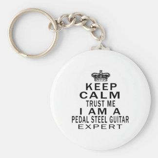 Keep calm trust me I'm a PEDAL STEEL GUITAR expert Keychains
