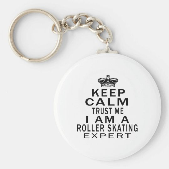 Keep calm trust me I'm a Roller Skating expert Basic Round Button Key Ring