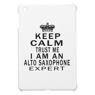 Keep calm trust me I'm an Alto Saxophone expert iPad Mini Case
