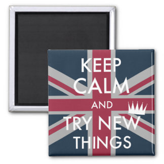 Keep Calm & Try Knew Things - Magnet