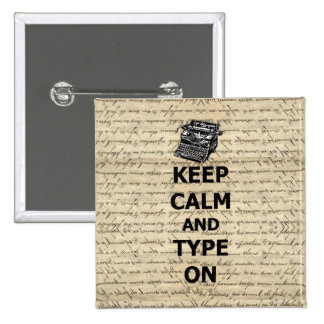 Keep calm & type on 15 cm square badge