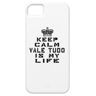 Keep Calm vale tudo Is My Life iPhone 5 Cases