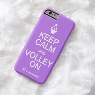 Keep Calm & Volley On custom color cases Barely There iPhone 6 Case