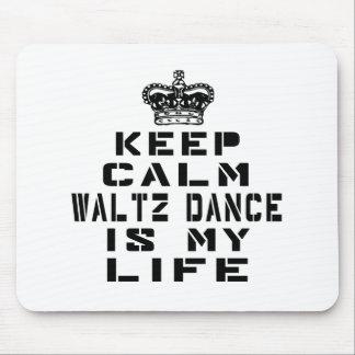 Keep calm Waltz dance is my life Mouse Pad