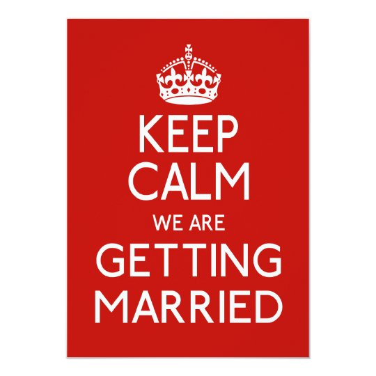 Keep Calm We Are Getting Married - Wedding