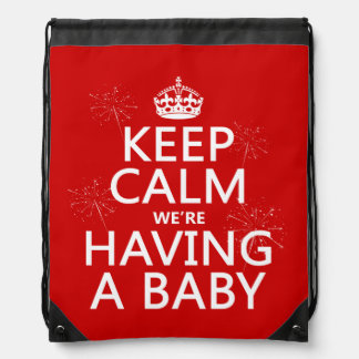 Keep Calm We re Having A Baby in any color Drawstring Backpacks