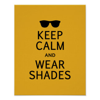 Keep Calm & Wear Shades poster