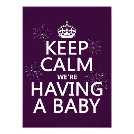 Keep Calm We're Having A Baby (in any color) Invitation