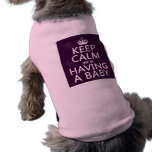 Keep Calm We're Having A Baby (in any colour) Pet T Shirt