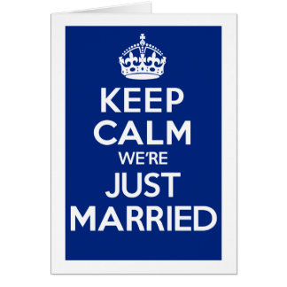 KEEP CALM we're JUST MARRIED (Blue) Card