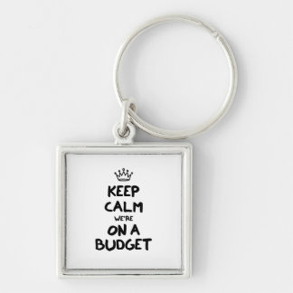 Keep Calm We're On A Budget Key Ring