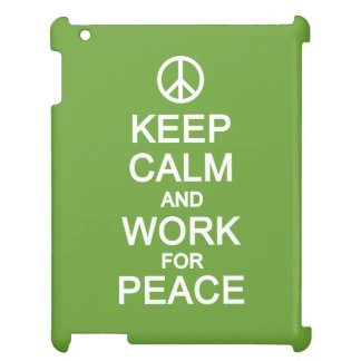 Keep Calm & Work For Peace cases iPad Cover