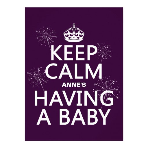 Keep Calm X Is Having A Baby (in any color) Custom Invite