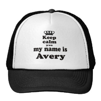 Keep Calm Yes My Name Is Avery Trucker Hat