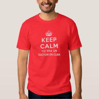 Keep Calm Yo Era Un Doctor En Cuba Shirt
