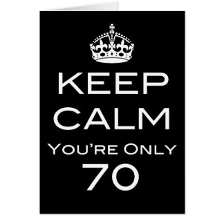 Keep Calm You re Only 70 Birthday Card