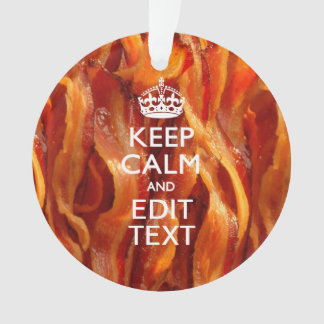 Keep Calm Your Text on Sizzling Bacon