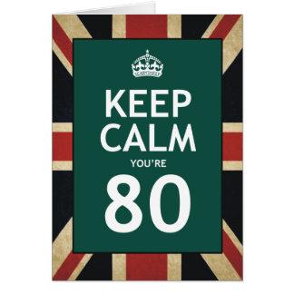 Keep Calm You're 80 Greeting Card