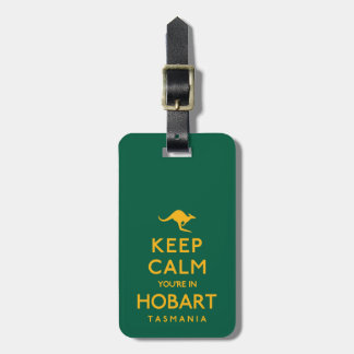 Keep Calm You're in Hobart! Luggage Tag