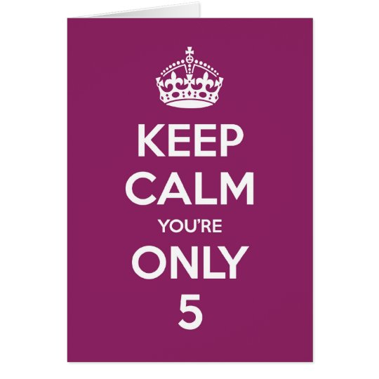 Keep Calm You're Only 5 Birthday Card - Purple