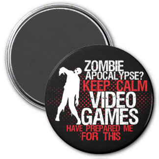Keep Calm Zombie Apocalypse Funny Gamer Magnet