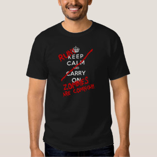 Keep Calm Zombies Are Coming T Shirts