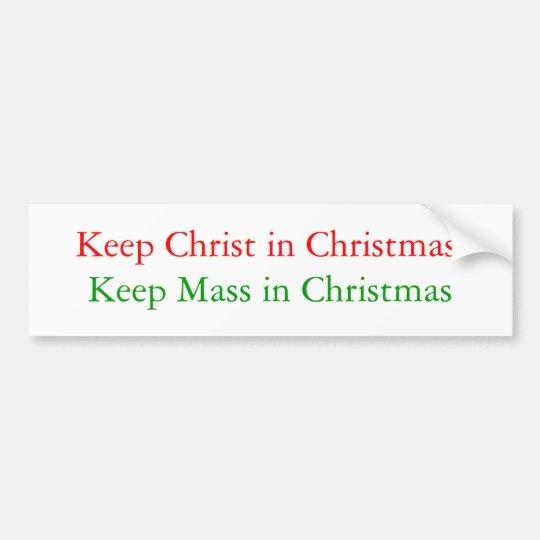 Keep Christ in Christmas, Keep Mass in Christmas Bumper Sticker
