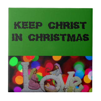 Keep Christ in Christmas Small Square Tile