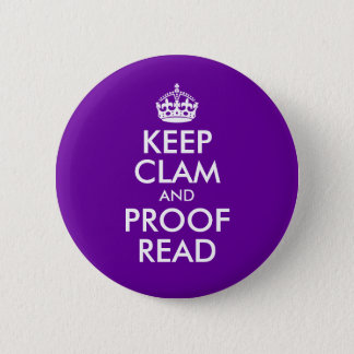 Keep Clam and Proof Read 6 Cm Round Badge