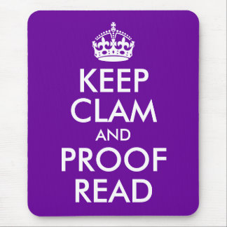 Keep Clam and Proof Read Mouse Mat