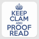 Keep Clam and Proof Read Square Sticker