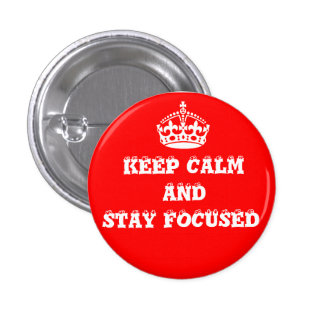 Keep Clam and Stay Focused_ 3 Cm Round Badge