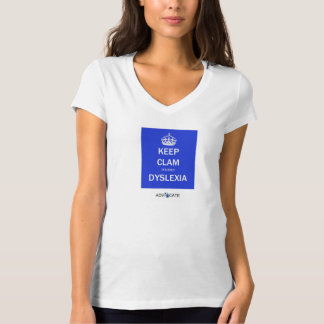 Keep Clam It's Only Dyslexia T-Shirt