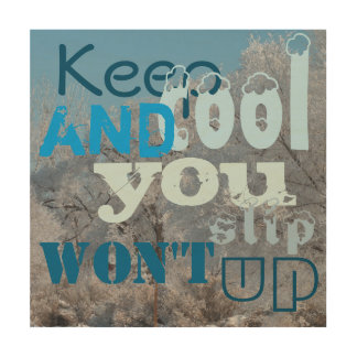 Keep Cool and You Won't Slip Up Wood Wall Art