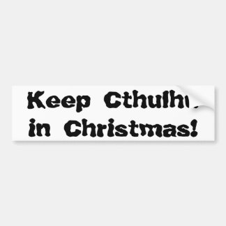 Keep Cthulhu in Christmas Bumper Sticker