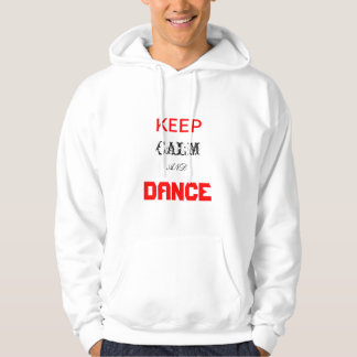 KEEP, DANCE, CALM, AND, DANCE HOODIE