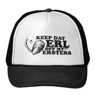 Keep Dat Erl off My Ersters Trucker Hats