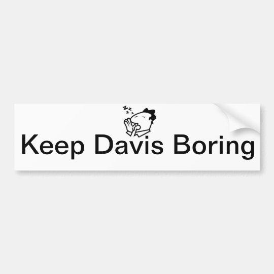 Keep Davis Boring Bumper Sticker