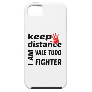 Keep Distance I  am Vale Tudo Fighter iPhone 5 Cover
