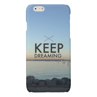 Keep Dreaming iPhone 6 Case iPhone 6 Plus Case