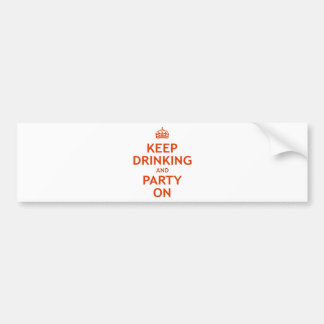 Keep Drinking and Party On Bumper Sticker