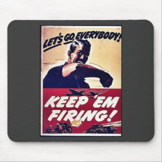 Keep Em Firing Mouse Pads