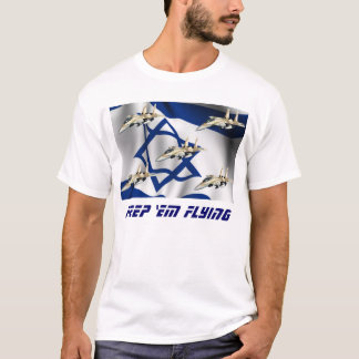 Keep 'Em Flying Israel T-Shirt