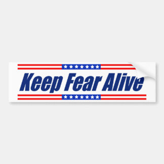 Keep Fear Alive Bumper Sticker