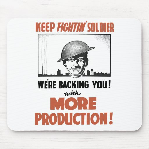 Keep Fightin' Soldier We're Backing You -- WWII Mouse Pads