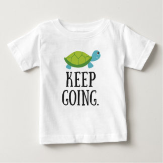 Keep Going Baby T-Shirt
